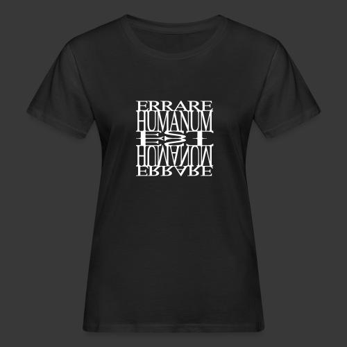 ERRARE HUMANUM EST - Women's Organic T-shirt