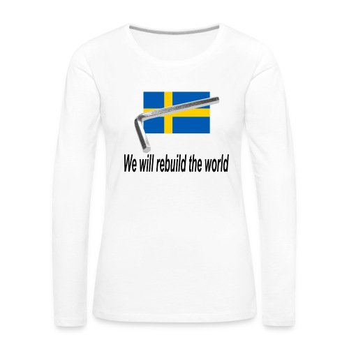 On va reconstruire le monde - We will rebuid the world - T-shirt manches longues Premium Femme