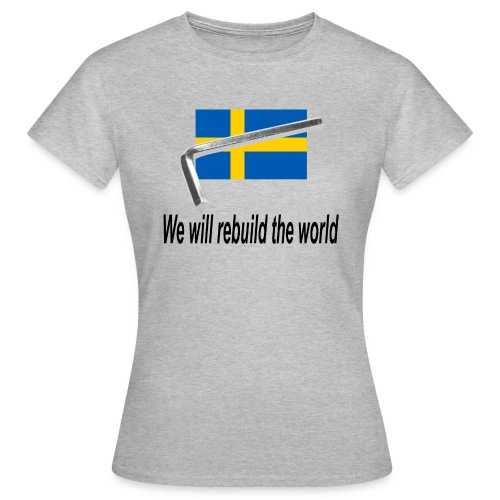 On va reconstruire le monde - We will rebuid the world - T-shirt Femme
