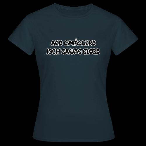 nicht gemeckert... - Frauen T-Shirt