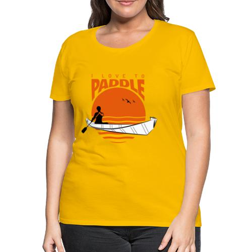 I love to paddle - Frauen Premium T-Shirt