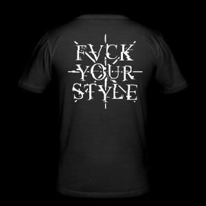 Supporter Slim Fit Shirt FVCK YOUR STYLE - Men's Slim Fit T-Shirt
