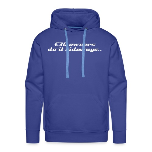 E30 owners do it sideways... & Domain on lower back - Men's Premium Hoodie