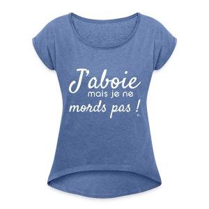 """T-shirt Femme """"J'aboie mais je ne mords pas"""" - T-shirt à manches retroussées Femme"""