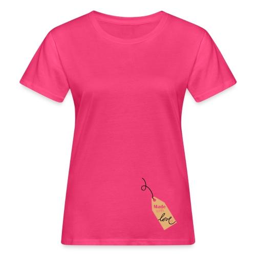 T-shirt bio Femme - Fait avec amour !