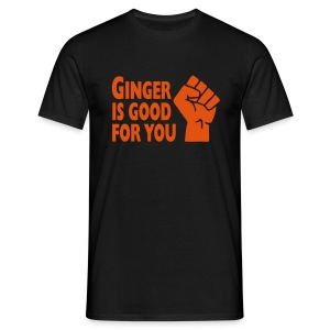 Ginger is good for you! - Men's T-Shirt