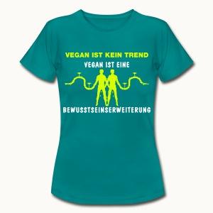 Vegan ist kein Trend - Frauen T-Shirt