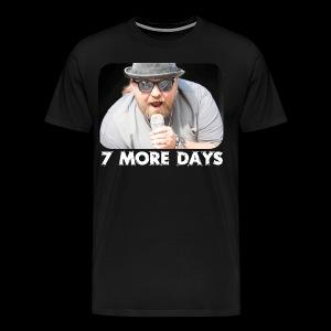 The Rock  7 MORE DAYS - Männer Premium T-Shirt