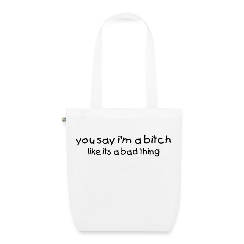 bitch organic cotton Tote - EarthPositive Tote Bag