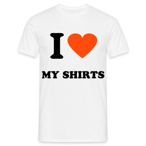 I love my shirts - T-shirt Homme