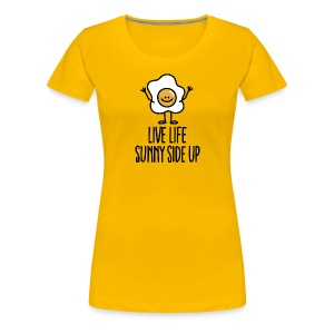 live life sunny side up - Vrouwen Premium T-shirt