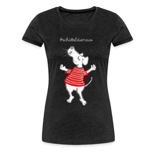 Schüttel die Maus / Damen - Frauen Premium T-Shirt