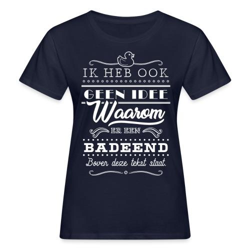 Badeend vrouwen bio - Vrouwen Bio-T-shirt