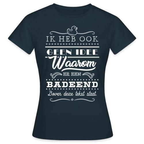 Badeend vrouwen t-shirt - Vrouwen T-shirt