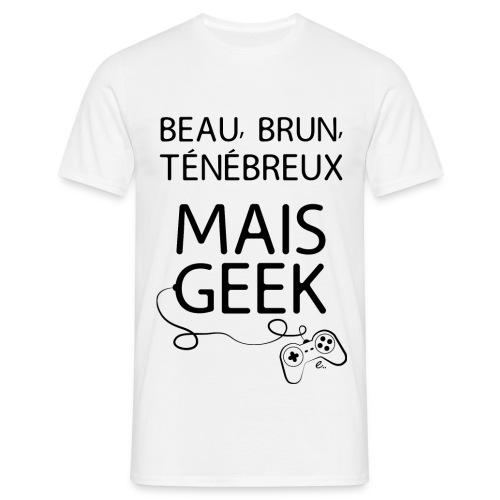 "T-shirt Homme ""Beau, brun, ténébreux"" - T-shirt Homme"