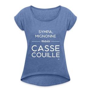 """T-shirt Femme """"Sympa, mignonne"""" - T-shirt à manches retroussées Femme"""