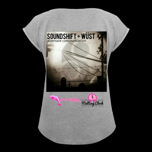 SOUNDSHIFT and WÜST - Alternate Communication Lady's t-shirt - Women's T-Shirt with rolled up sleeves