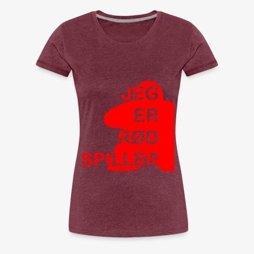 Jeg er rød spiller - Premium T-skjorte for kvinner