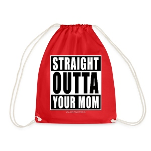 Straight outta your mom - Turnbeutel