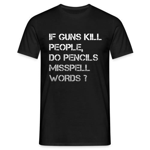 IfGunsKillPeople... - T-shirt Homme