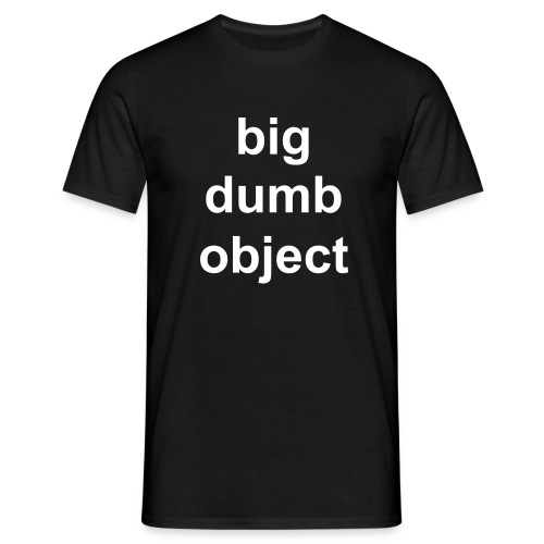 Big Dumb Object T-Shirt - Men's T-Shirt