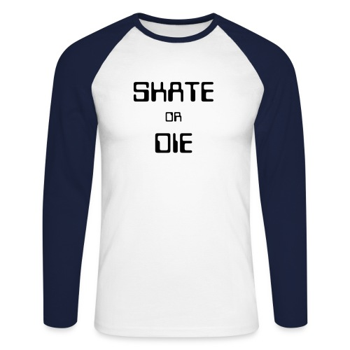 Skate or die - T-shirt baseball manches longues Homme