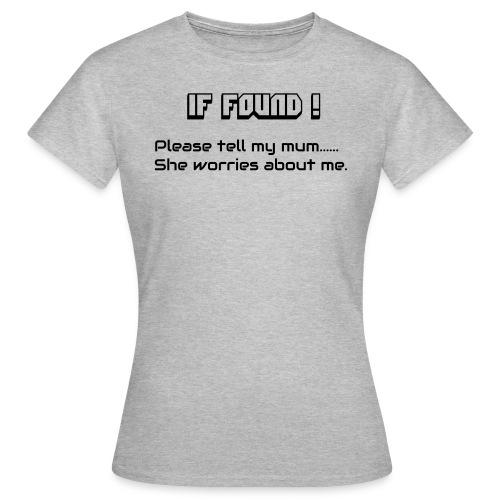 If Found - Women's T-Shirt