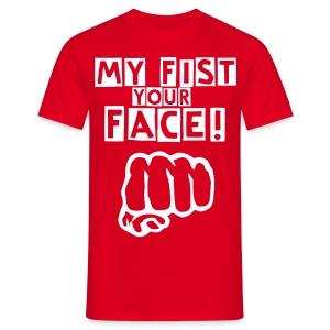 My Fist... - Men's T-Shirt
