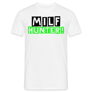 MILF HUNTER! - Men's T-Shirt
