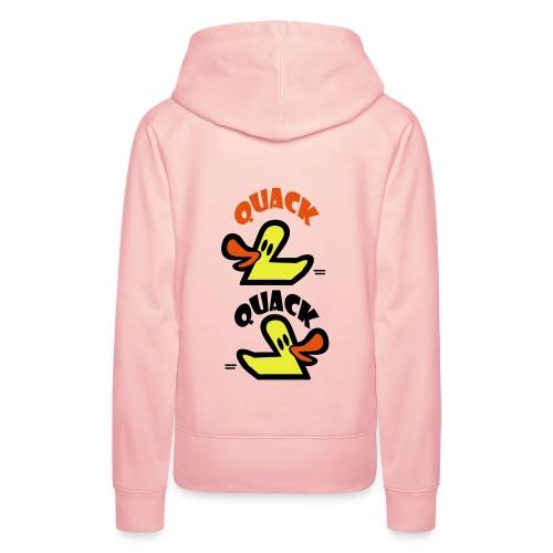 Quack Quack Duck Hoody - Women's Premium Hoodie