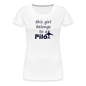 This girl belongs to a Pilot - Frauen Premium T-Shirt