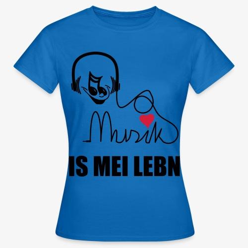 Musik is - Frauen Shirt - Frauen T-Shirt