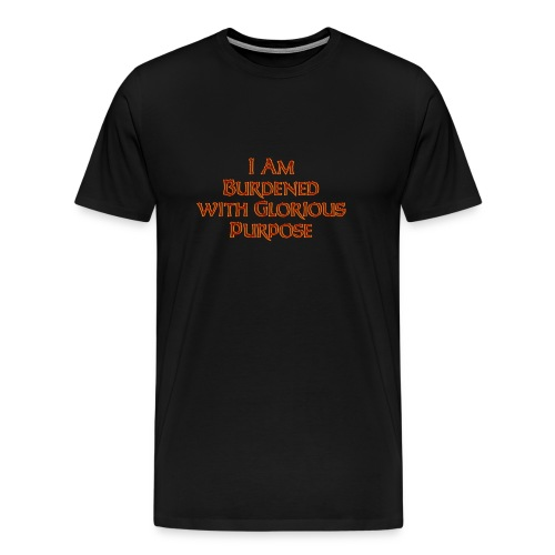 Burdened with Glorious Purpose Men's T-Shirt - Men's Premium T-Shirt