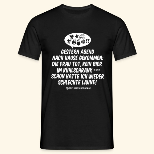 Schlechte Laune - Männer T-Shirt