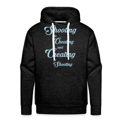 Shooting is Cheating Hoodie - Men's Premium Hoodie