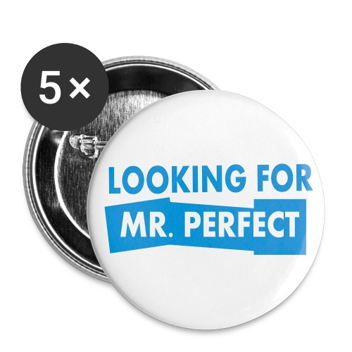 lookin for mr perfect - Buttons large 2.2''/56 mm (5-pack)