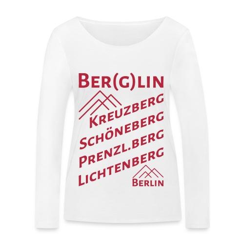 Berlin Berglin Kreuzberg Schöneberg Prenzl.Berg Lichtenberg - Frauen Bio-Langarmshirt von Stanley & Stella