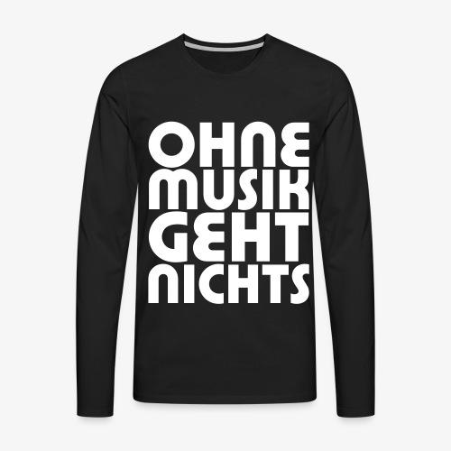 Ohne Musik - Männer Shirt - Männer Premium Langarmshirt