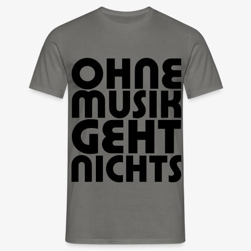 Ohne Musik - Männer Shirt - Männer T-Shirt