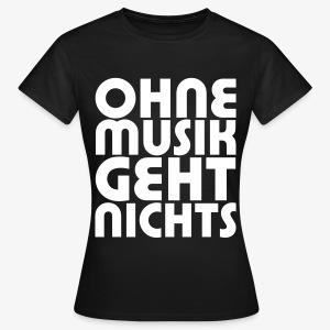 Ohne Musik - Frauen Shirt - Frauen T-Shirt
