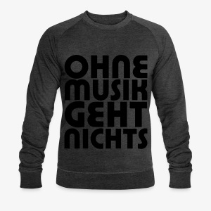 Ohne Musik - Männer Sweater - Männer Bio-Sweatshirt von Stanley & Stella