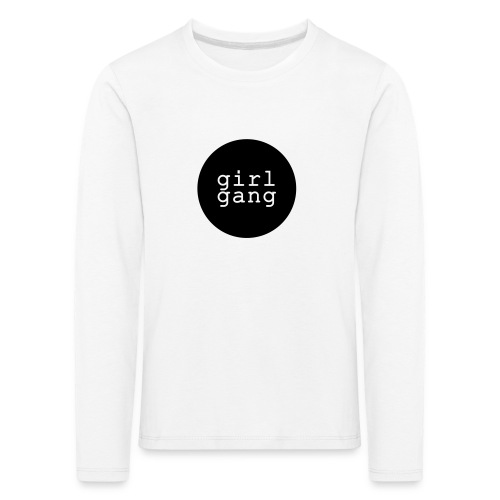 Kinder Shirt: GIRL GANG (2 bis 8 Jahre)  - Kinder Premium Langarmshirt