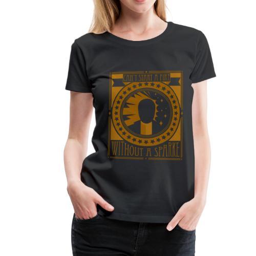 Can't start a fire yellow gold - Vrouwen Premium T-shirt