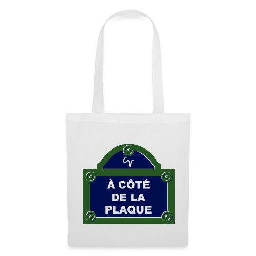 À côté de la plaque - Tote Bag