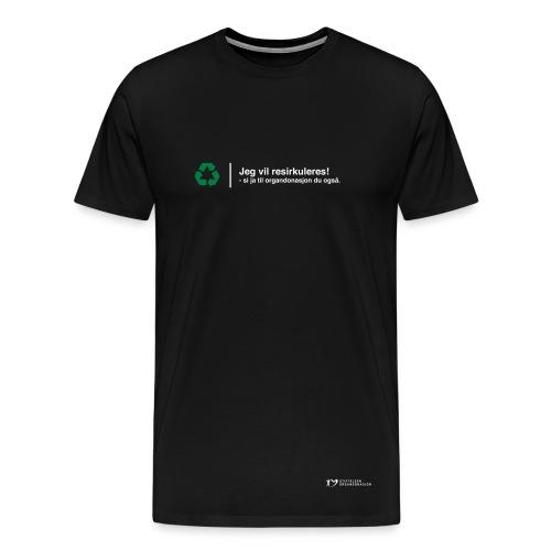 Jeg vil resirkuleres – herre - Premium T-skjorte for menn