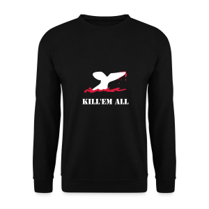 Whales: Kill'em all - Men's Sweatshirt