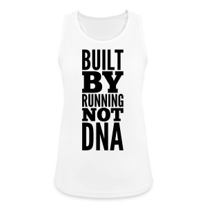 Built by Running not DNA - Frauen Tank Top atmungsaktiv