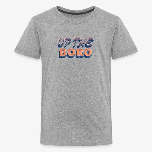 Premium Teenage T-Shirt - Up The Boro - Teenage Premium T-Shirt