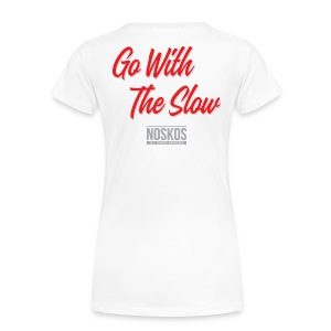 Go With The Slow - White - Ladies - Vrouwen Premium T-shirt