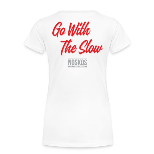 Go With The Slow - White - Ladies - Vrouwen Premium T-shirt